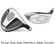 Power Play Keel Stainless Steel Woods